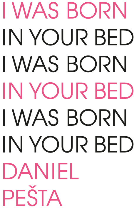 I WAS BORN IN YOUR BED